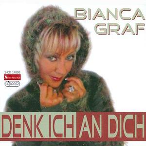 Bianca Graf - Denk ich an Dich