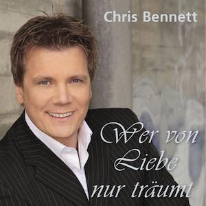 Chris Bennett - Wer von Liebe nur träumt