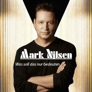 Mark Nilsen - Was soll das nur bedeuten