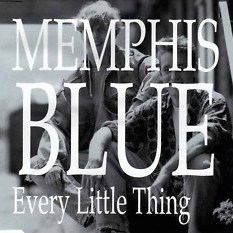 Memphis Blue - Every little thing