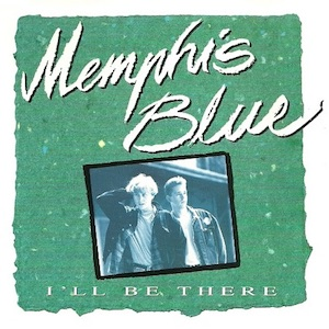 Memphis Blue _ I'll be there