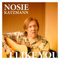 Nosie Katzmann - I like you
