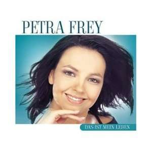 Petra Frey - Das ist mein Leben