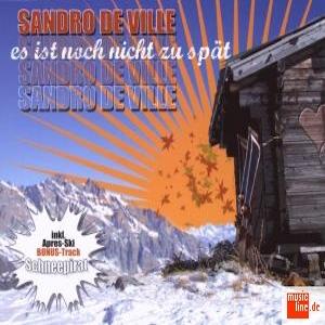 Sandro de Ville - Es ist noch nicht zu spät